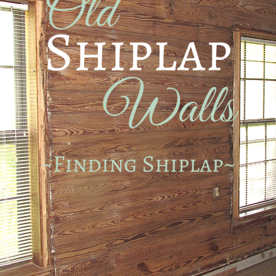 Old Shiplap Walls – Finding Shiplap in our Farmhouse