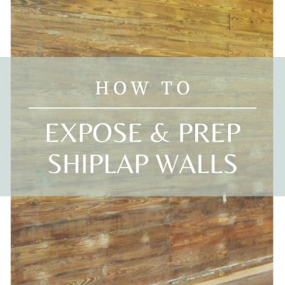 How to Expose & Prep Shiplap Walls